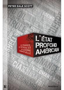 L Etat Profond Americain La Finance Le Petrole Et La Guerre Perpetuelle Iris